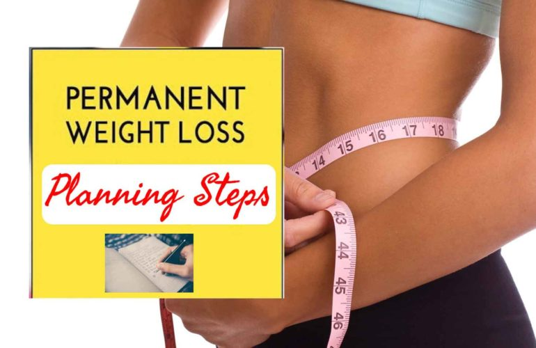 Planning Steps for Permanent Weight Loss